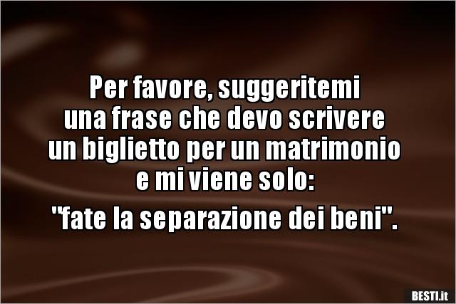 Frasi Matrimonio Video.Per Favore Suggeritemi Una Frase Che Devo Scrivereun Besti It